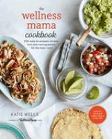 The Wellness Mama Cookbook