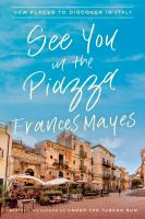 Media Cover for See You in the Piazza: New Places to Discover in Italy