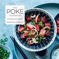 The poke cookbook : the freshest way to eat fish
