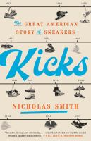 Kicks : The Great American Story of Sneakers