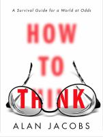 How to Think : A Survival Guide for A World at Odds