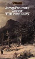 The Pioneers, Or, The Sources of the Susquehanna