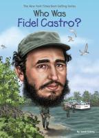 Who Was Fidel Castro?