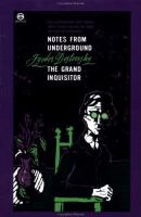 Notes From Underground ;and, The Grand Inquisitor