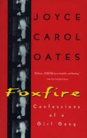 Foxfire : confessions of a girl gang