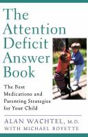 The Attention Deficit Answer Book