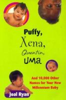 Puffy, Xena, Quentin, Uma, and 10,000 Other Names for your New Millennium Baby
