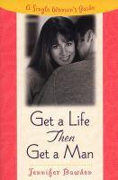 Get A Life, Then Get A Man