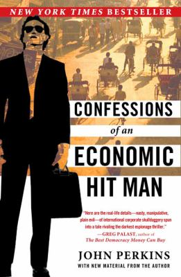 Cover image for Confessions of An Economic Hit Man
