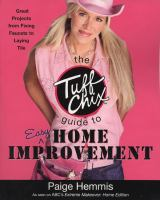 The Tuff Chix Guide to Easy Home Improvement