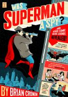 Was Superman A Spy?