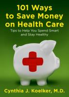 101 Ways to Save Money on Health Care