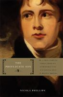 The Profligate Son, Or, A True Story of Family Conflict, Fashionable Vice, and Financial Ruin in Regency Britain