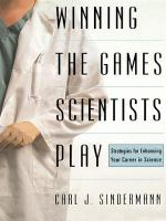 Winning the Games Scientists Play: Strategies for Enhancing Your Career in Science