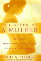 The Birth of A Mother