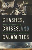 Crashes, Crises, and Calamities