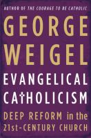 Evangelical Catholicism : deep reform in the 21st-century church