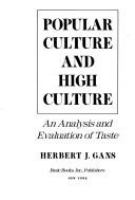 Popular Culture and High Culture; An Analysis and Evaluation of Taste