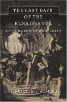 The Last Days of the Renaissance & the March to Modernity