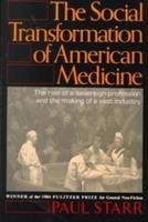The Social Transformation of American Medicine