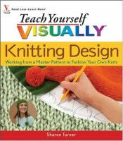 Teach Yourself Visually Knitting Design