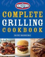 Kingsford Complete Grilling Cookbook