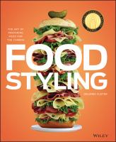 Food Styling: The Art of Preparing Food for the Camera