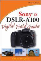 Sony α�DSLR-a100 Digital Field Guide