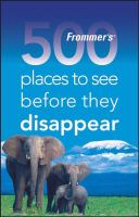 500 Places to See Before They Disappear