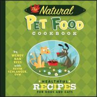 The Natural Pet Food Cookbook
