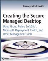 Creating the Secure Managed Desktop