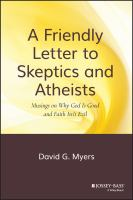 A Friendly Letter to Skeptics and Atheists