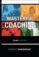 Masterful Coaching, Third Edition