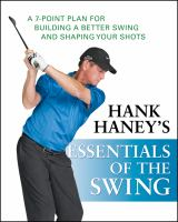 Hank Haney's Essentials of the Swing