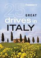 Frommer's 25 Great Drives in Italy