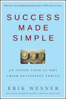 Success made simple : an inside look at why Amish businesses thrive