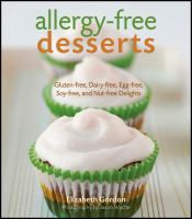 Allergy-free desserts : gluten-free, dairy-free, egg-free, soy-free, and nut-free delights