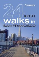 Frommer's 24 Great Walks in San Francisco