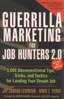 Guerrilla Marketing for Job Hunters 2.0