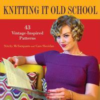 Knitting It Old School