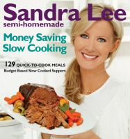 Sandra Lee Semi-homemade Money Saving Slow Cooking