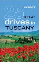 Frommer's 25 Great Drives in Tuscany & Umbria