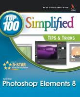 Photoshop Elements 8 Top 100 Simplified Tips & Tricks