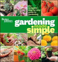 Better Homes and Gardens Gardening Made Simple
