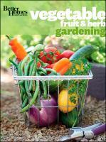 Better Homes & Gardens Vegetable, Fruit & Herb Gardening