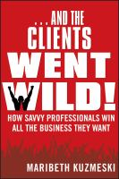 And the Clients Went Wild!
