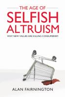 The Age of Selfish Altruism