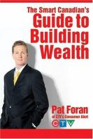 The Smart Canadian's Guide to Building Wealth