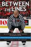 "Between the lines : not-so-tall tales from Ray ""Scampy"" Scapinello's four decades in the NHL"