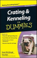 Crating and Kenneling For Dummies